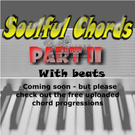 NEW ** Soulful Chords II ** with Bass / Drums for reference – FREE